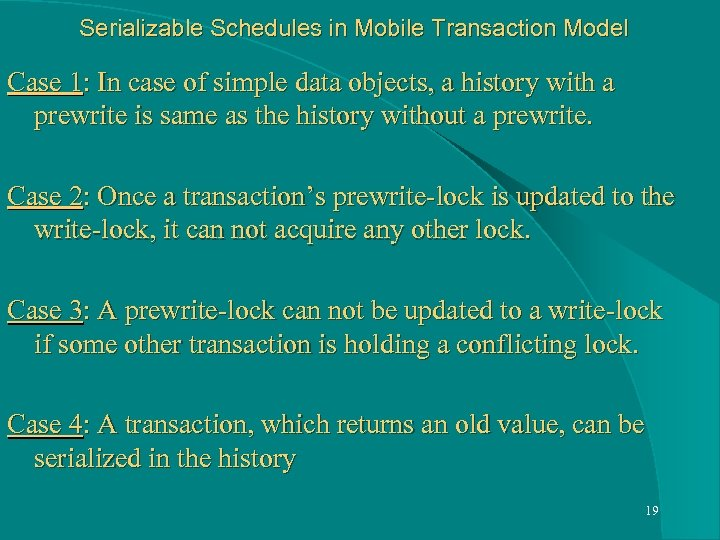 Serializable Schedules in Mobile Transaction Model Case 1: In case of simple data objects,