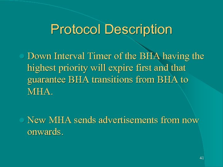 Protocol Description l Down Interval Timer of the BHA having the highest priority will