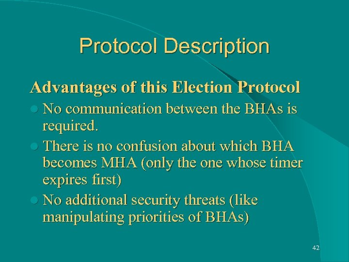 Protocol Description Advantages of this Election Protocol l No communication between the BHAs is