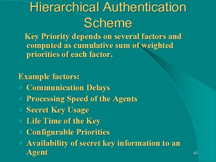Hierarchical Authentication Scheme Key Priority depends on several factors and computed as cumulative sum