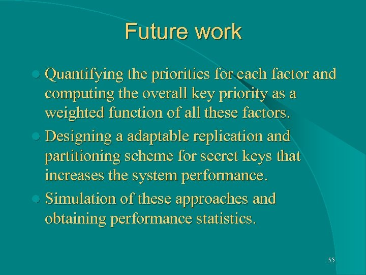 Future work l Quantifying the priorities for each factor and computing the overall key