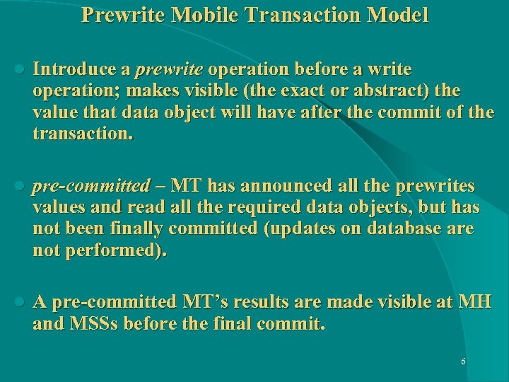 Prewrite Mobile Transaction Model l Introduce a prewrite operation before a write operation; makes