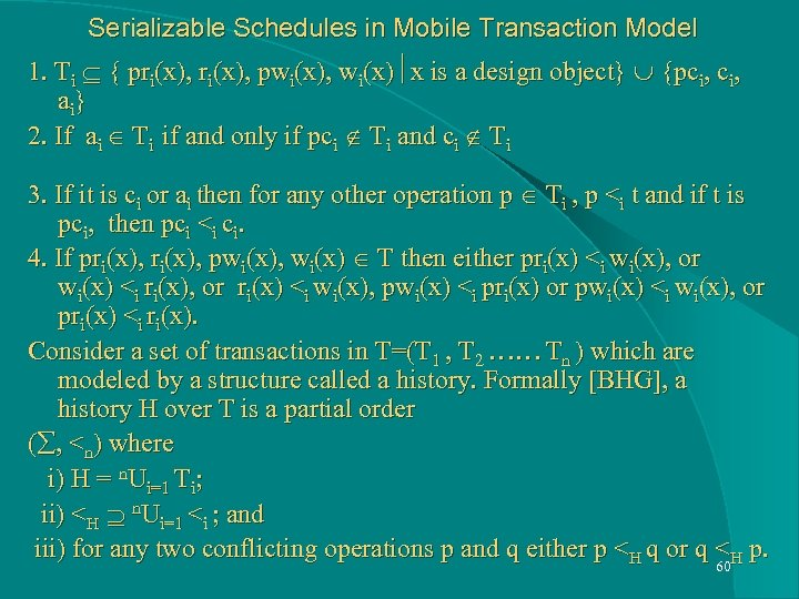 Serializable Schedules in Mobile Transaction Model 1. Ti { pri(x), pwi(x), wi(x) x is