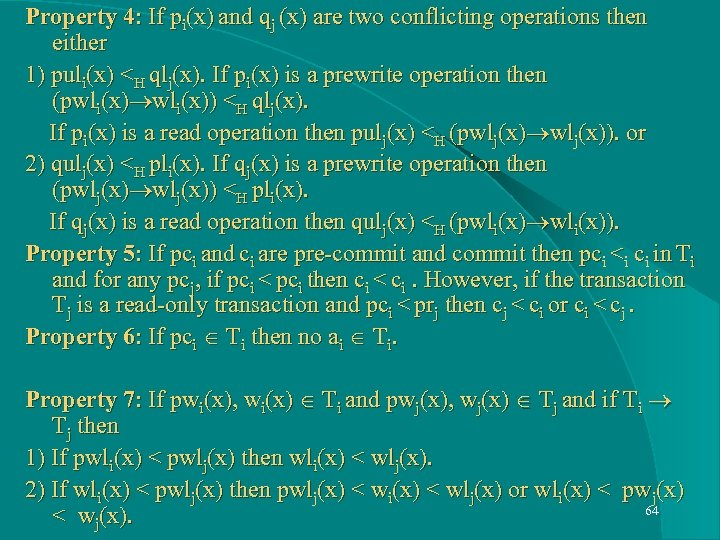 Property 4: If pi(x) and qj (x) are two conflicting operations then either 1)