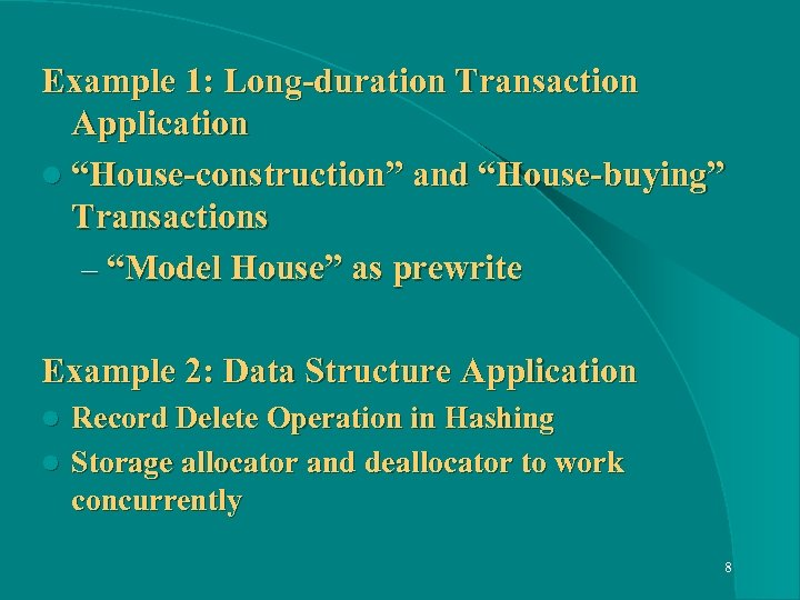 "Example 1: Long-duration Transaction Application l ""House-construction"" and ""House-buying"" Transactions – ""Model House"" as"