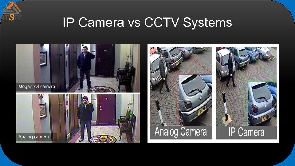 IP Camera vs CCTV Systems