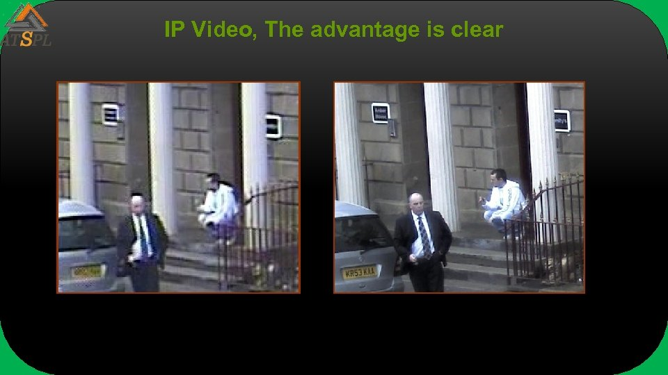 IP Video, The advantage is clear
