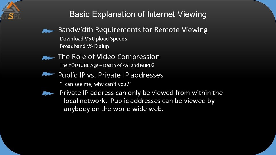 Basic Explanation of Internet Viewing Bandwidth Requirements for Remote Viewing Download VS Upload Speeds