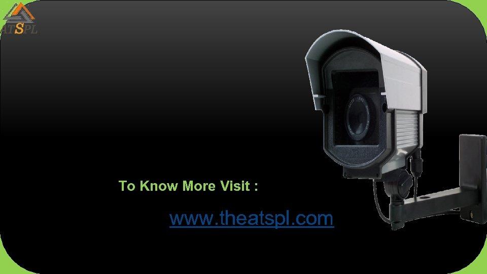 To Know More Visit : www. theatspl. com