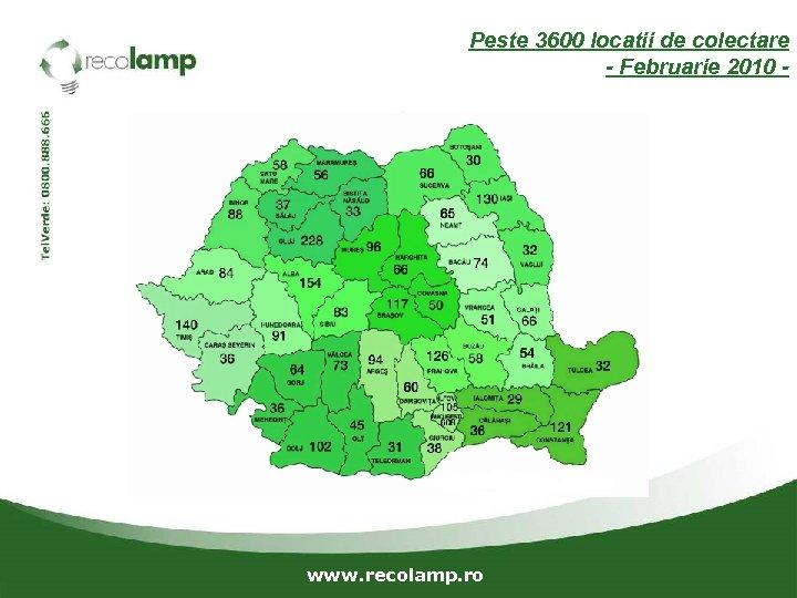 Peste 3600 locatii de colectare - Februarie 2010 - www. recolamp. ro