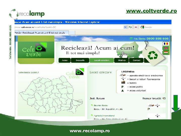 www. coltverde. ro www. recolamp. ro
