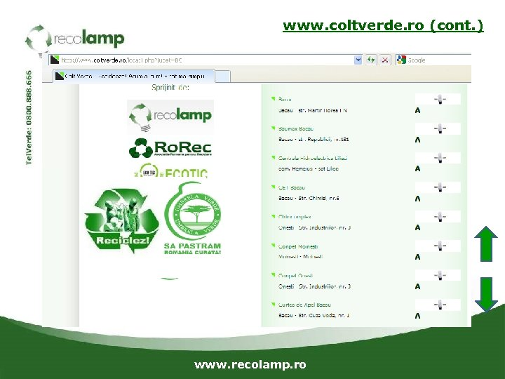 www. coltverde. ro (cont. ) www. recolamp. ro