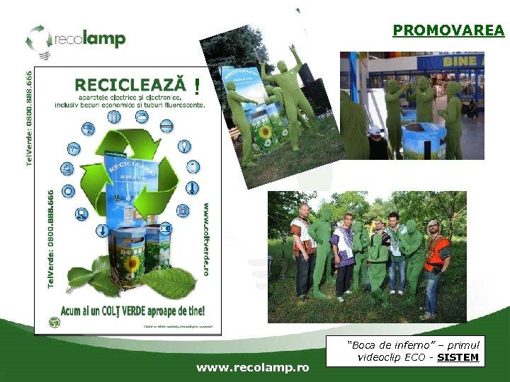 "PROMOVAREA ! www. recolamp. ro ""Boca de inferno"" – primul videoclip ECO - SISTEM"