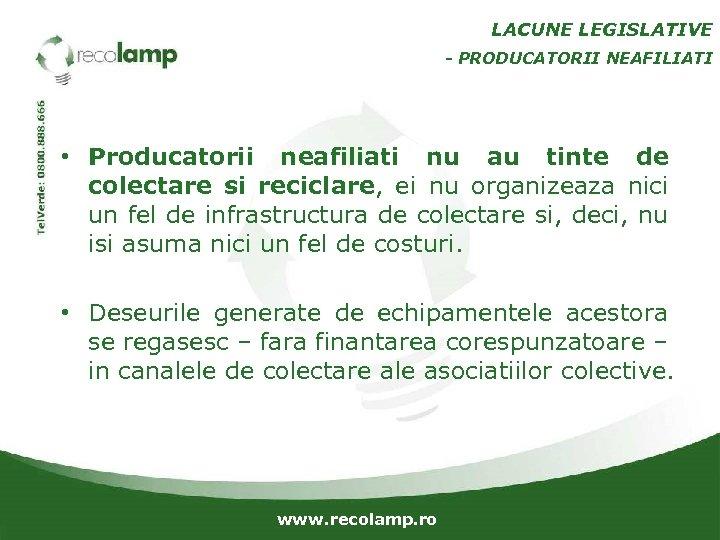 LACUNE LEGISLATIVE - PRODUCATORII NEAFILIATI • Producatorii neafiliati nu au tinte de colectare si