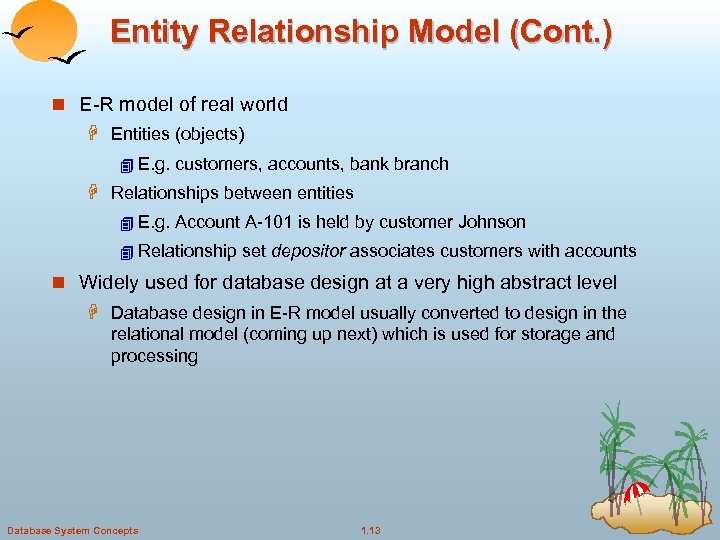 Entity Relationship Model (Cont. ) n E-R model of real world H Entities (objects)