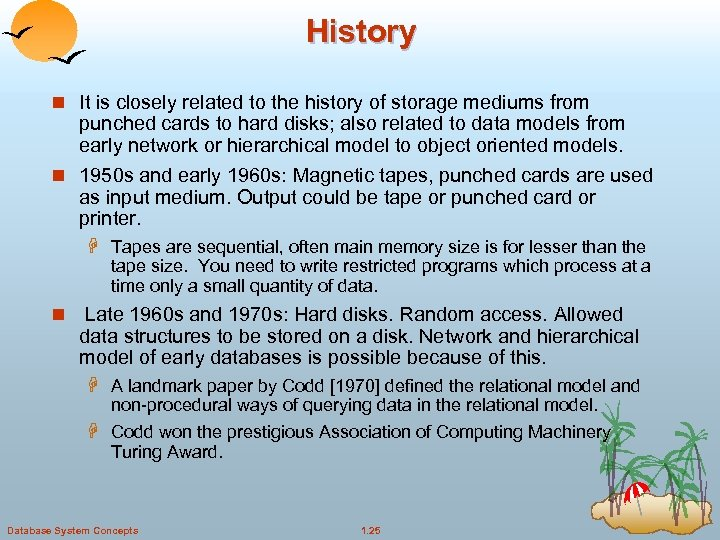 History n It is closely related to the history of storage mediums from punched