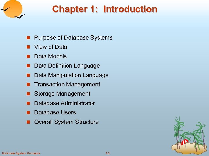Chapter 1: Introduction n Purpose of Database Systems n View of Data n Data