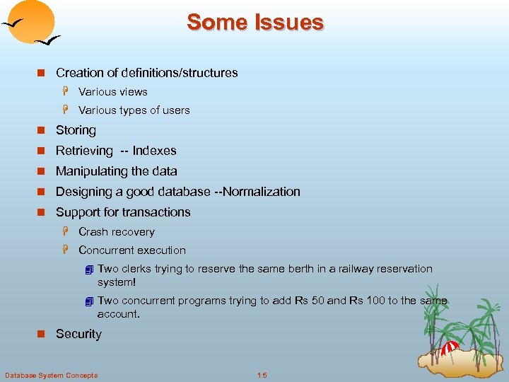 Some Issues n Creation of definitions/structures H Various views H Various types of users