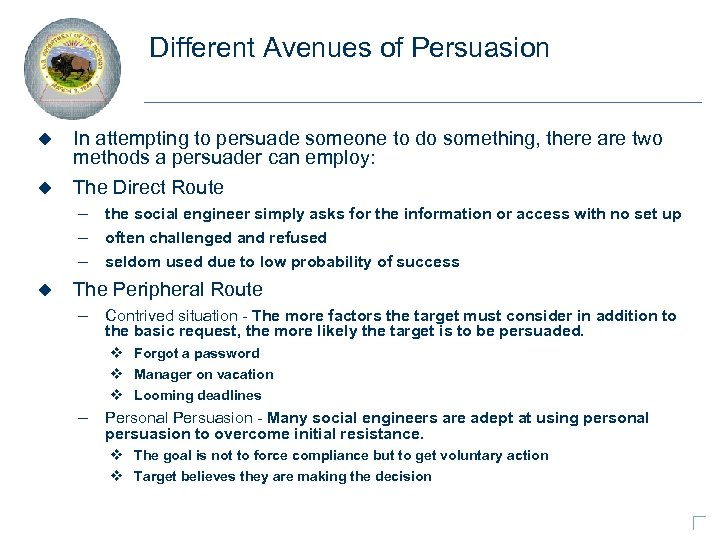 Different Avenues of Persuasion In attempting to persuade someone to do something, there are