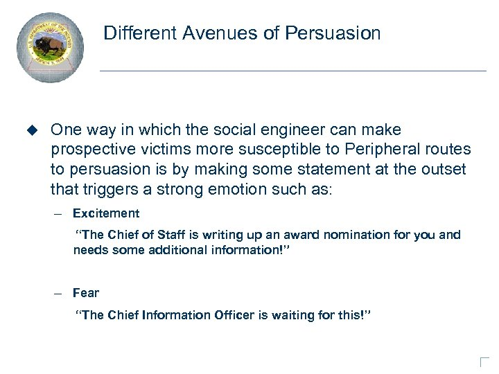 Different Avenues of Persuasion u One way in which the social engineer can make