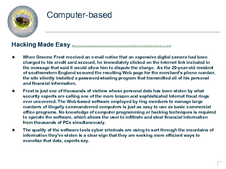 Computer-based Hacking Made Easy (http: //www. washingtonpost. com/wp-dyn/content/article/2006/03/16/AR 2006031600916_pf. html ) u When Graeme