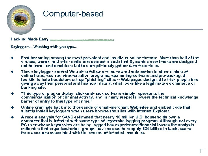 Computer-based Hacking Made Easy (http: //www. washingtonpost. com/wp-dyn/content/article/2006/03/16/AR 2006031600916_pf. html ) Keyloggers – Watching