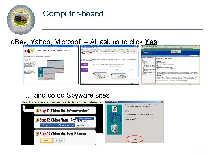 Computer-based e. Bay, Yahoo, Microsoft – All ask us to click Yes … and