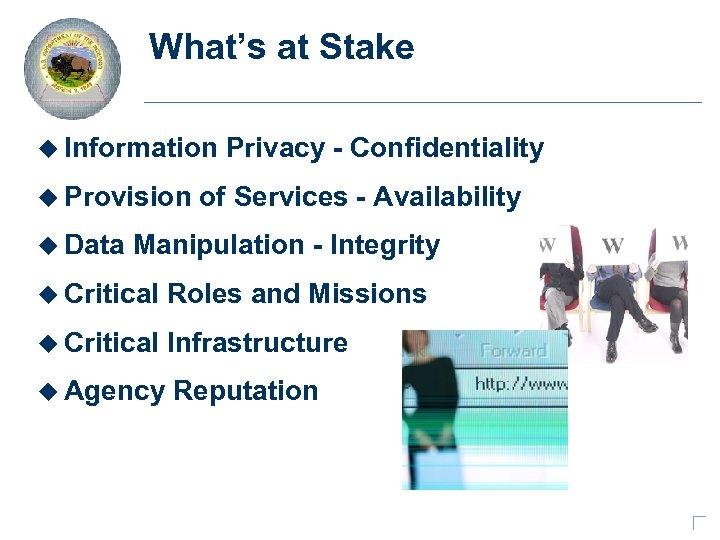 Train 2 Secure What's at Stake u Information u Provision u Data Privacy -