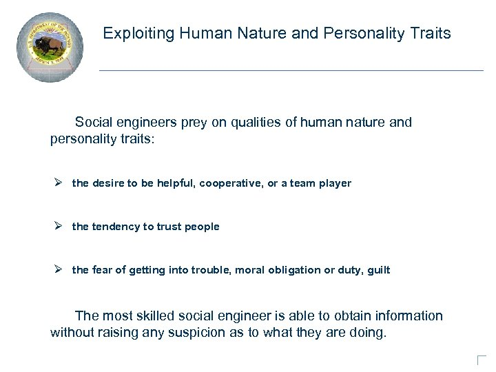 Exploiting Human Nature and Personality Traits Social engineers prey on qualities of human nature