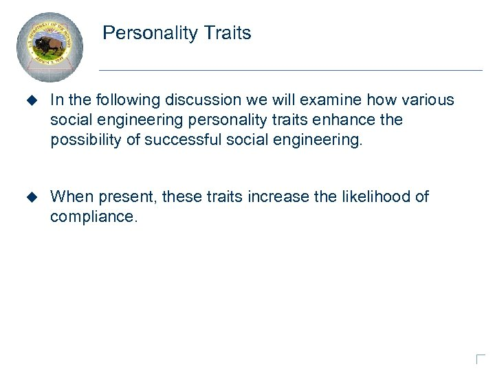 Personality Traits u In the following discussion we will examine how various social engineering