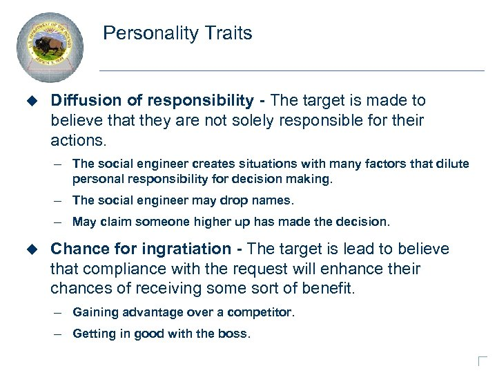 Personality Traits u Diffusion of responsibility - The target is made to believe that