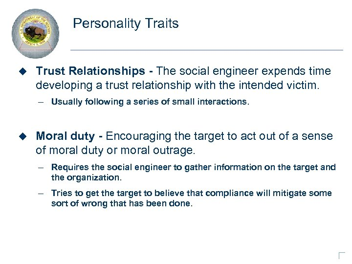 Personality Traits u Trust Relationships - The social engineer expends time developing a trust