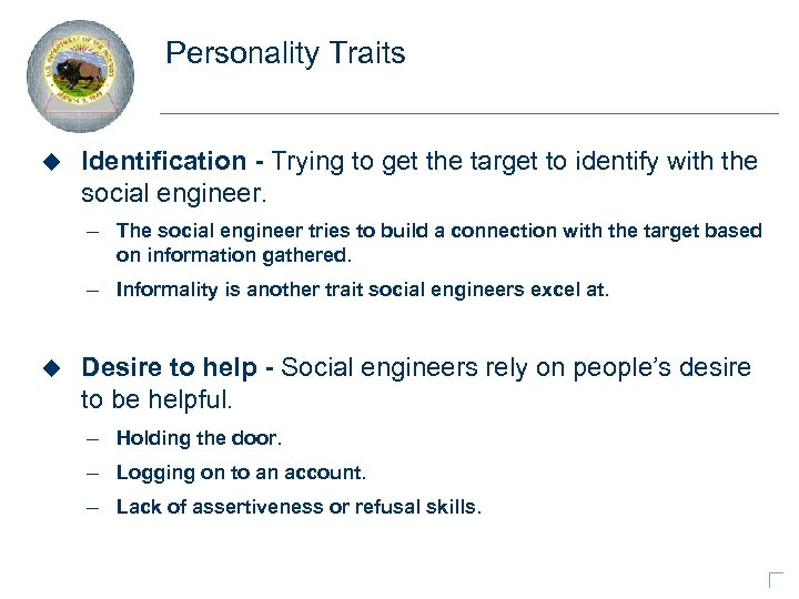 Personality Traits u Identification - Trying to get the target to identify with the