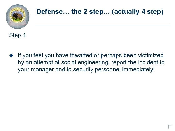 Defense… the 2 step… (actually 4 step) Step 4 u If you feel you
