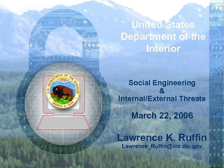 United States Department of the Interior Social Engineering & Internal/External Threats March 22, 2006