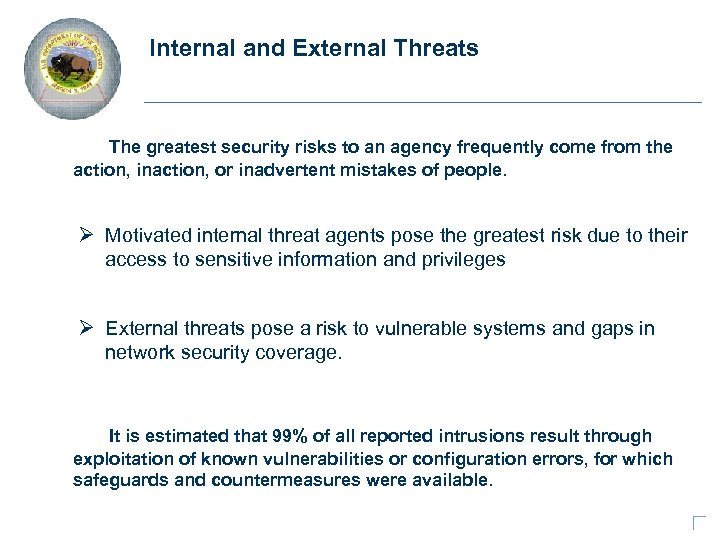 Internal and External Threats The greatest security risks to an agency frequently come from