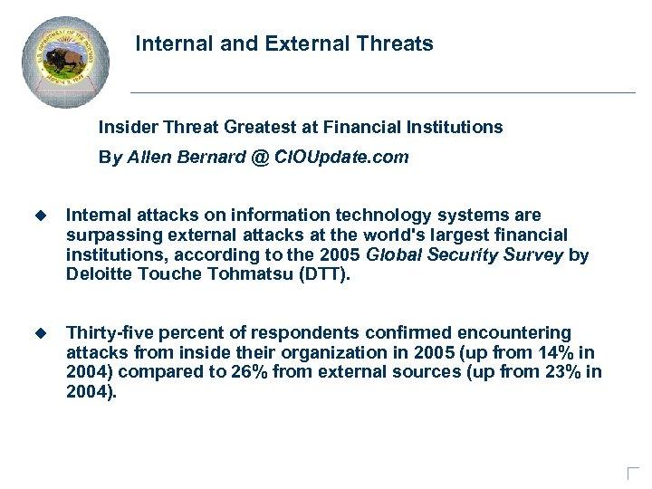 Internal and External Threats Insider Threat Greatest at Financial Institutions By Allen Bernard @
