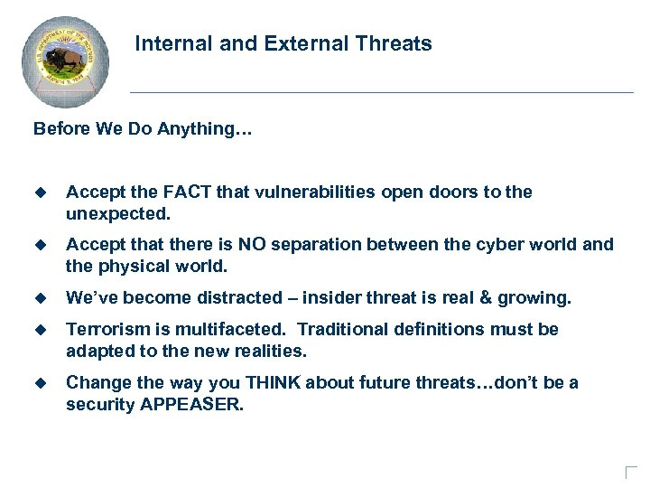 Internal and External Threats Before We Do Anything… u Accept the FACT that vulnerabilities