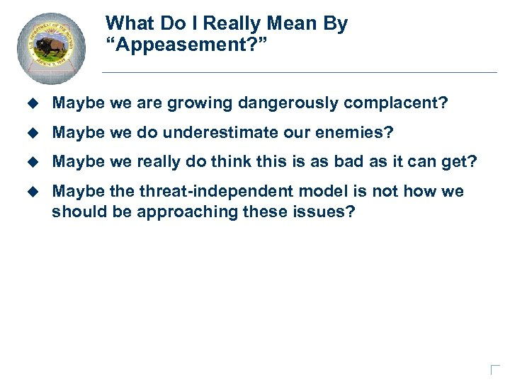 """What Do I Really Mean By """"Appeasement? """" u Maybe we are growing dangerously"""