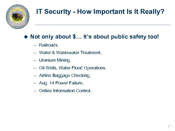 IT Security - How Important Is It Really? u Not only about $… It's