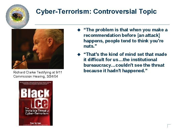 """Cyber-Terrorism: Controversial Topic u u Richard Clarke Testifying at 9/11 Commission Hearing, 3/24/04 """"The"""