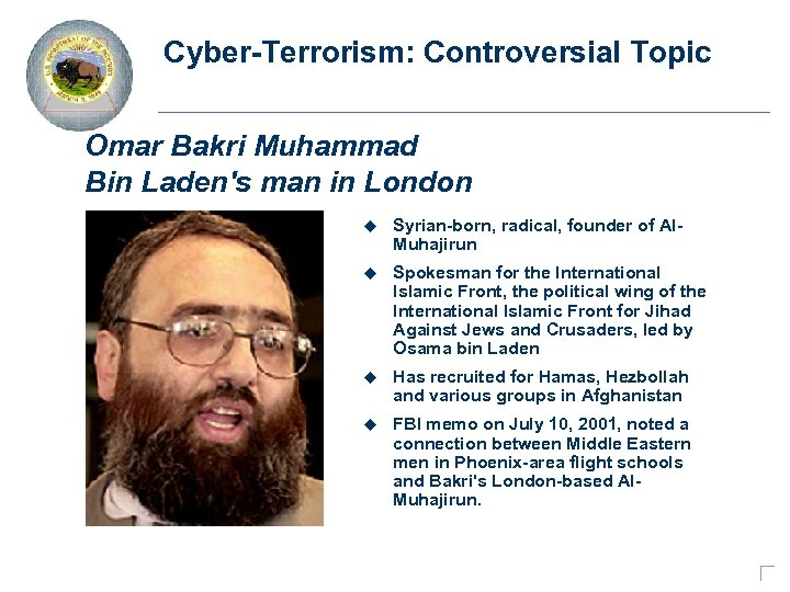 Cyber-Terrorism: Controversial Topic Omar Bakri Muhammad Bin Laden's man in London u Syrian-born, radical,