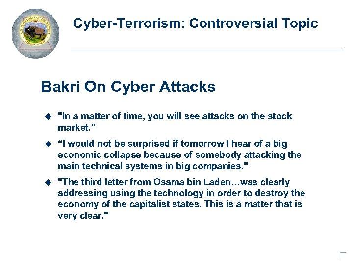 Cyber-Terrorism: Controversial Topic Bakri On Cyber Attacks u