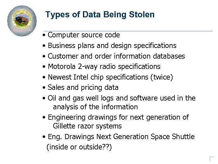 Types of Data Being Stolen • • Computer source code Business plans and design