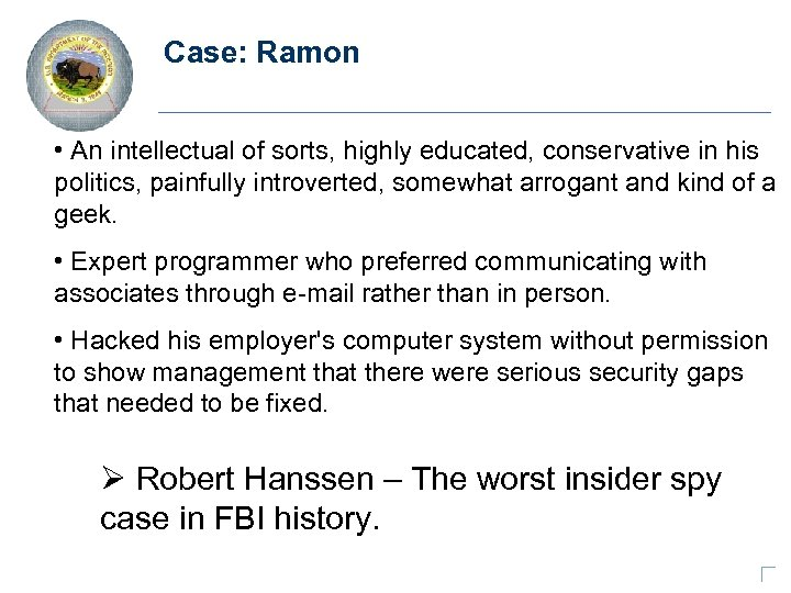 Case: Ramon • An intellectual of sorts, highly educated, conservative in his politics, painfully