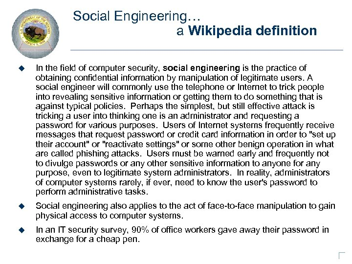 Social Engineering… a Wikipedia definition u In the field of computer security, social engineering