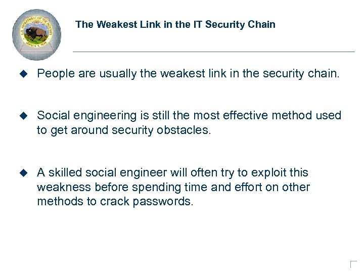 The Weakest Link in the IT Security Chain u People are usually the weakest