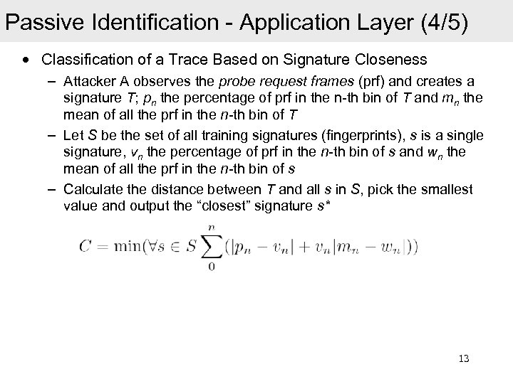 Passive Identification - Application Layer (4/5) • Classification of a Trace Based on Signature