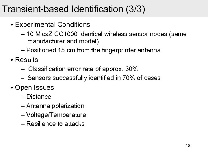Transient-based Identification (3/3) • Experimental Conditions – 10 Mica. Z CC 1000 identical wireless