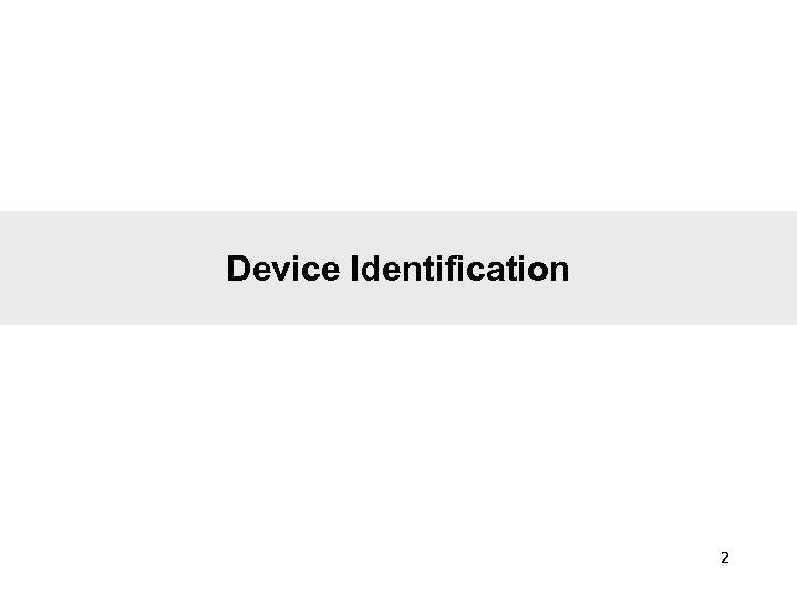 Device Identification 2